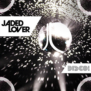 Jaded Lover Disco Cover 300