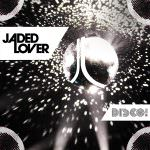 Jaded Lover Disco Cover 600