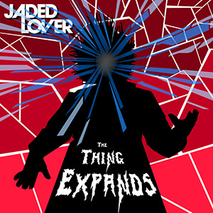 Jaded Lover The Thing Expands Cover 300