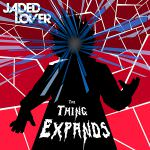 Jaded Lover The Thing Expands Cover 600