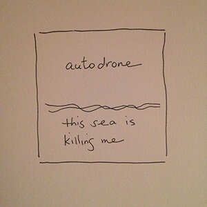 autodrone this sea is killing me album cover 300
