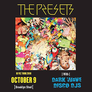 the presets dark wave disco brooklyn steel 300