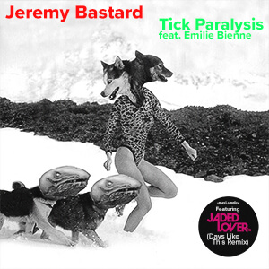 jeremy bastard tick paralysis emilie bienne single cover 300