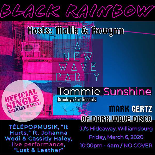 Black Rainbow NYC Telepopmusik Tommie Sunshine Cassidy Haley Dark Wave Disco Mark Gertz JJs Hideaway